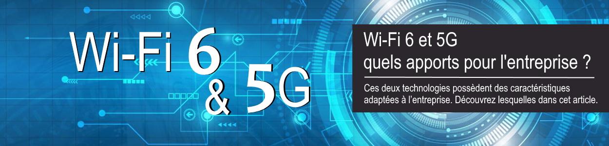 Wi-Fi 6 et 5G quels apports pour les entreprises