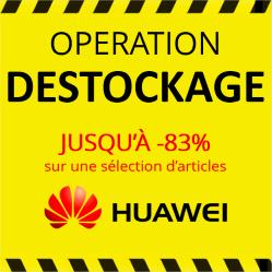 Destockage Huawei